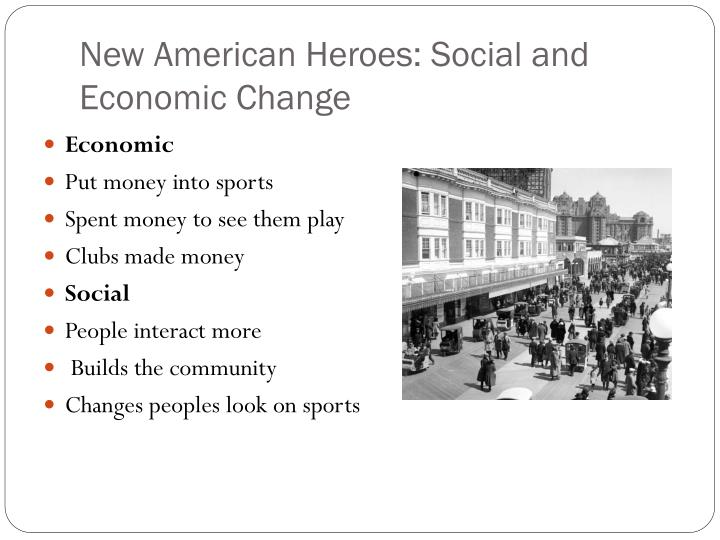 New American Heroes: Social and Economic Change
