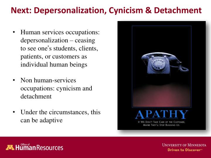 Next: Depersonalization, Cynicism & Detachment