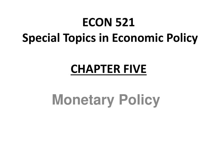 Econ 521 special topics in economic policy chapter five
