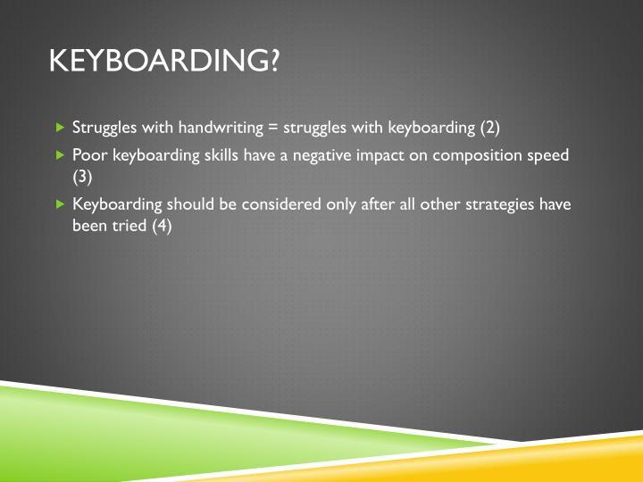 Keyboarding?
