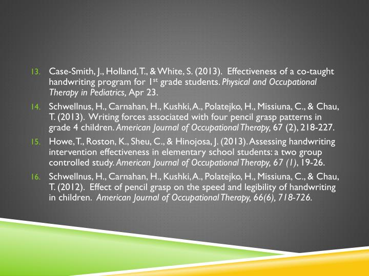 Case-Smith, J., Holland, T., & White, S. (2013).  Effectiveness of a co-taught handwriting program for 1