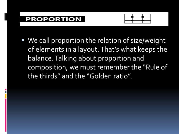 We call proportion the relation of size/weight of elements in a layout. That's what