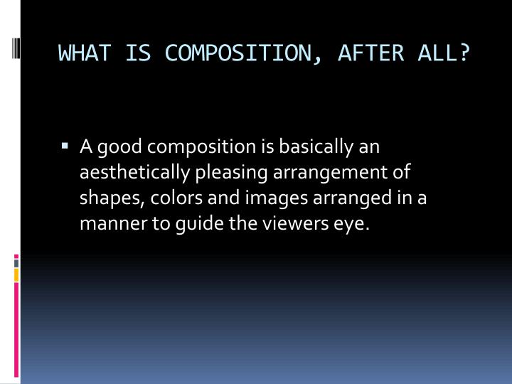 What is composition after all