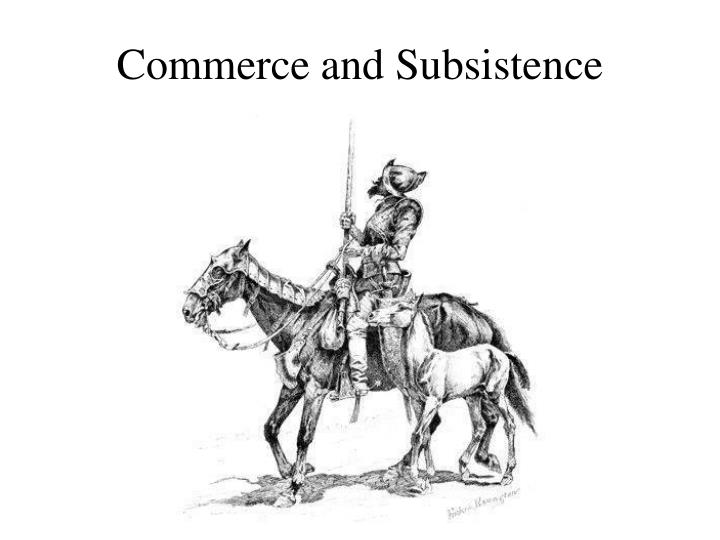 Commerce and Subsistence