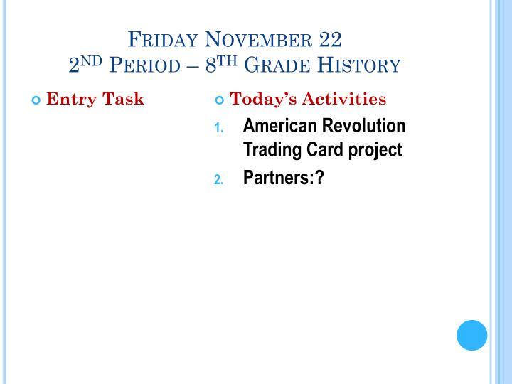 Friday November 22