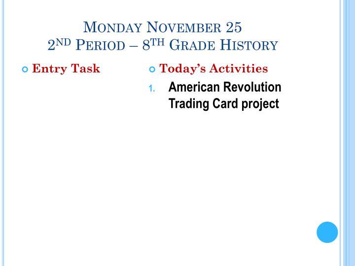 Monday November 25