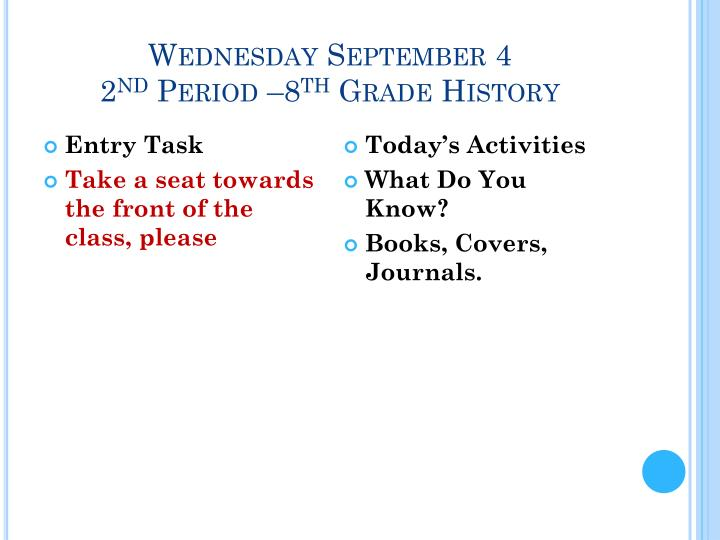 Wednesday september 4 2 nd period 8 th grade history