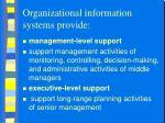 organizational information systems provide1