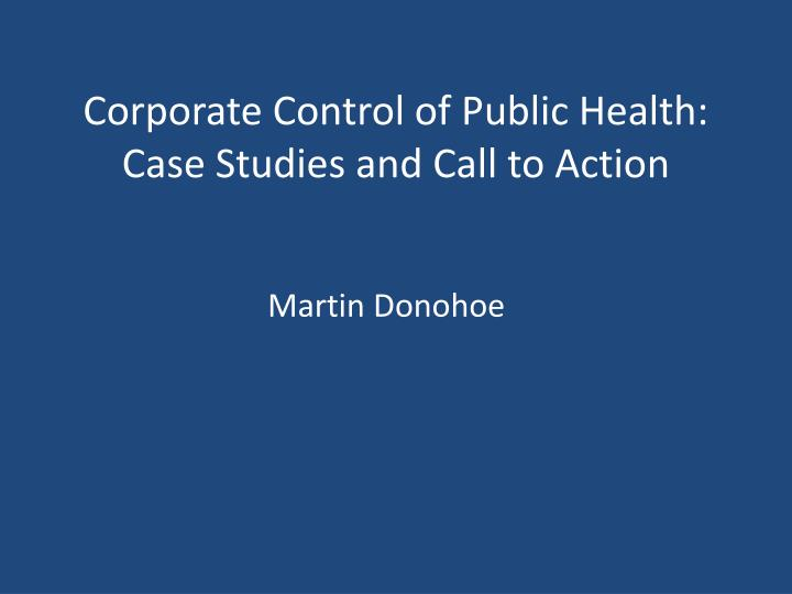 corporate control of public health case studies and call to action n.