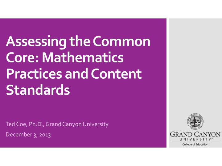 Assessing the common core mathematics practices and content standards