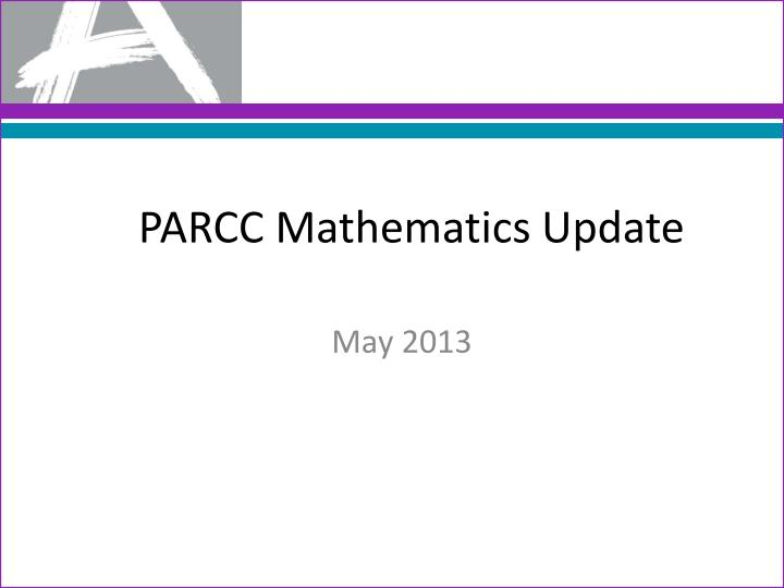 PARCC Mathematics Update