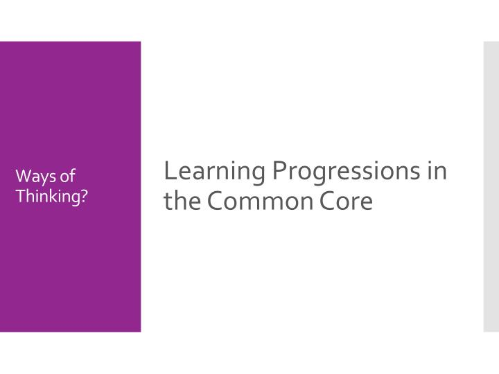 Learning Progressions in the Common Core