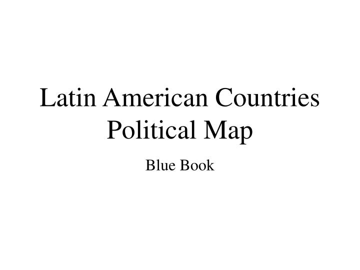 Latin american countries political map