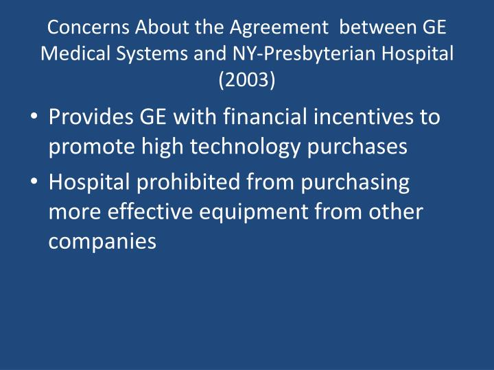 Concerns About the Agreement  between GE Medical Systems and NY-Presbyterian Hospital (2003)