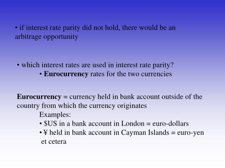 if interest rate parity did not hold, there would be an
