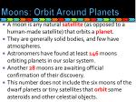 moons orbit a round planets