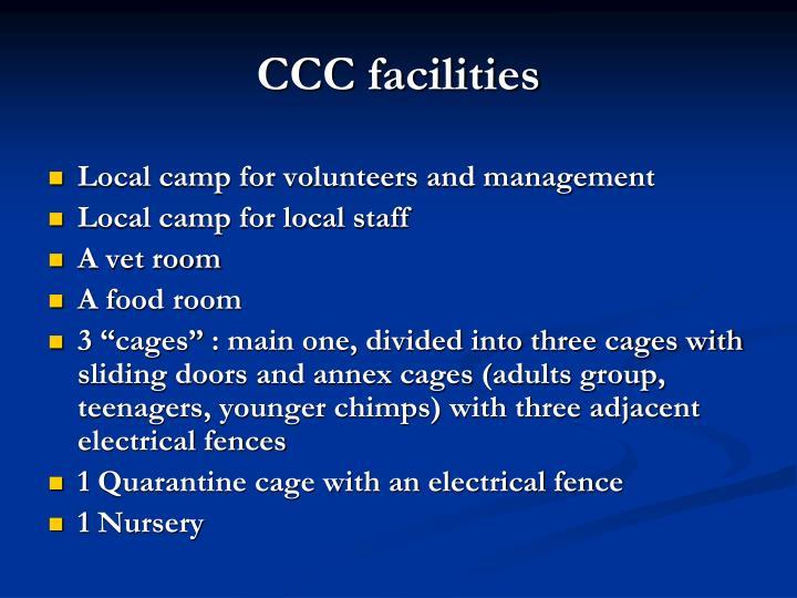 CCC facilities