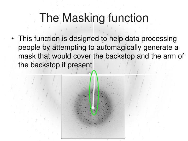 The masking function