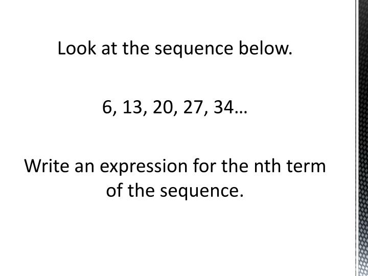 Look at the sequence below.
