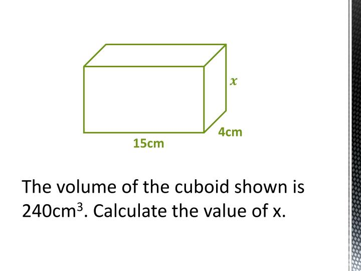 The volume of the cuboid shown is 240cm