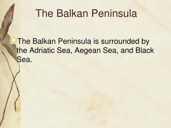 The Balkan Peninsula
