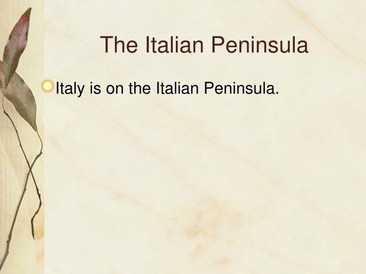 The Italian Peninsula