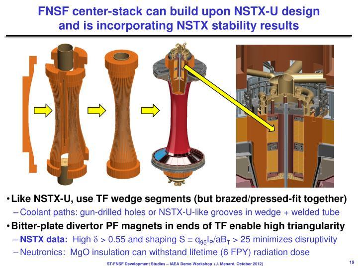 FNSF center-stack can build upon NSTX-U design
