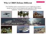 why is cbrn defense different