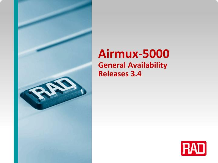 Airmux 5000 general availability releases 3 4