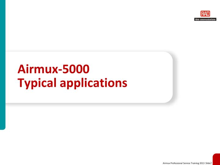 Airmux 5000 typical applications