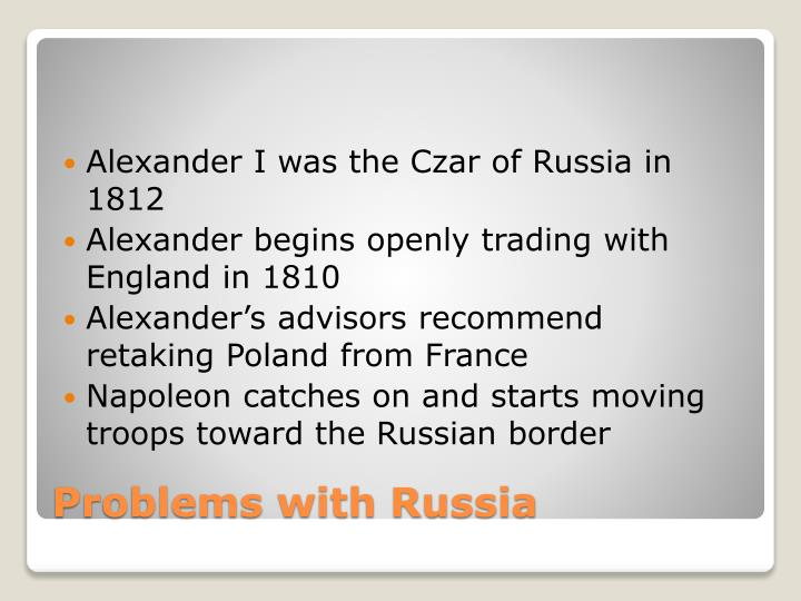 Alexander I was the Czar of Russia in 1812