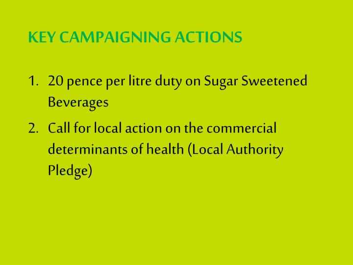 KEY CAMPAIGNING ACTIONS