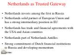 netherlands as trusted gateway