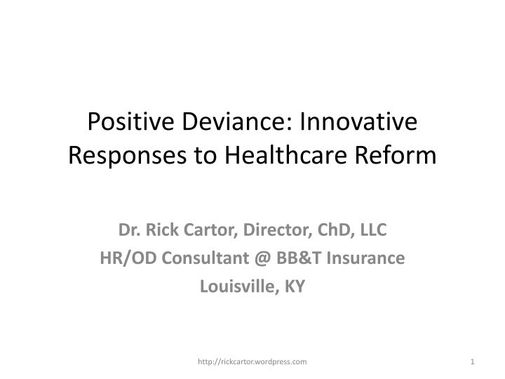 Positive deviance innovative responses to healthcare reform
