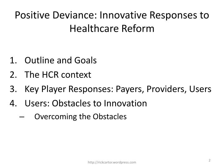 Positive deviance innovative responses to healthcare reform1