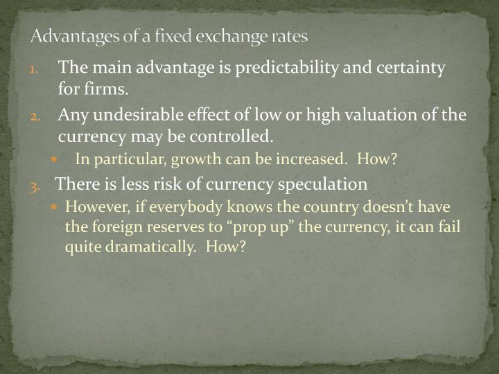 Advantages of a fixed