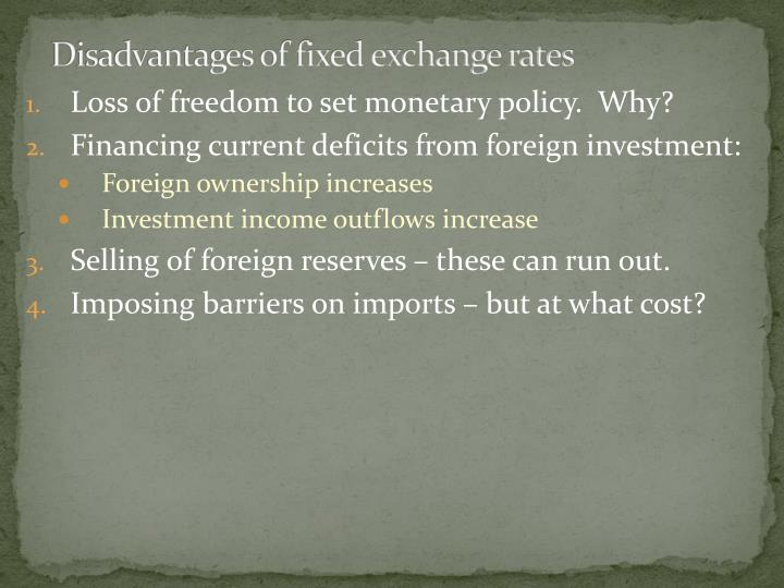 Disadvantages of fixed exchange rates
