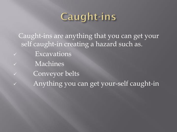 Caught-ins