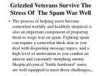 grizzled veterans survive the stress of the spam war well