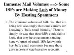immense mail volumes some isps are making lots of money by hosting spammers
