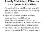 locally maintained filters as an adjunct to blacklists