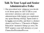 talk to your legal and senior administrative folks