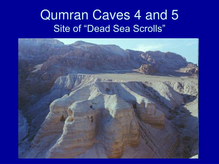 Qumran caves 4 and 5 site of dead sea scrolls