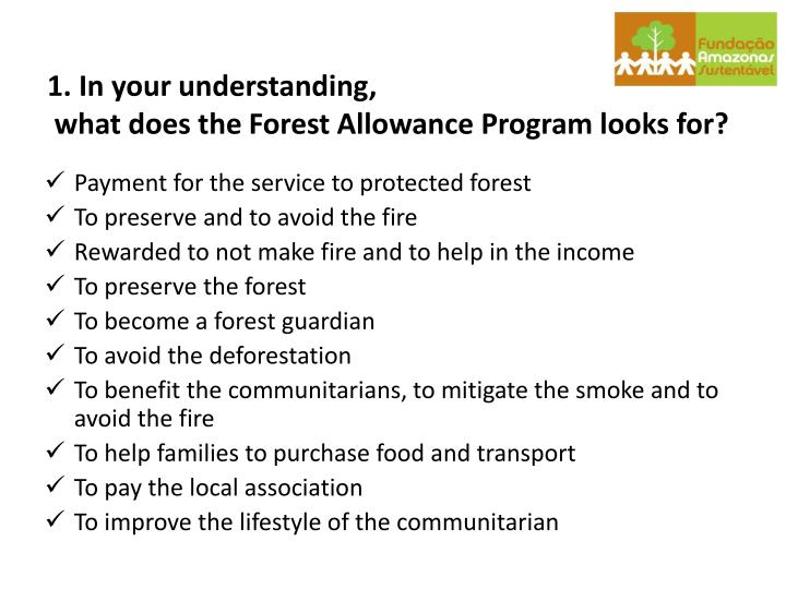 1 in your understanding what does the forest allowance program looks for
