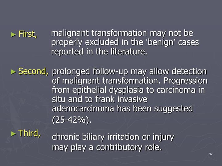 malignant transformation may not be properly excluded in the