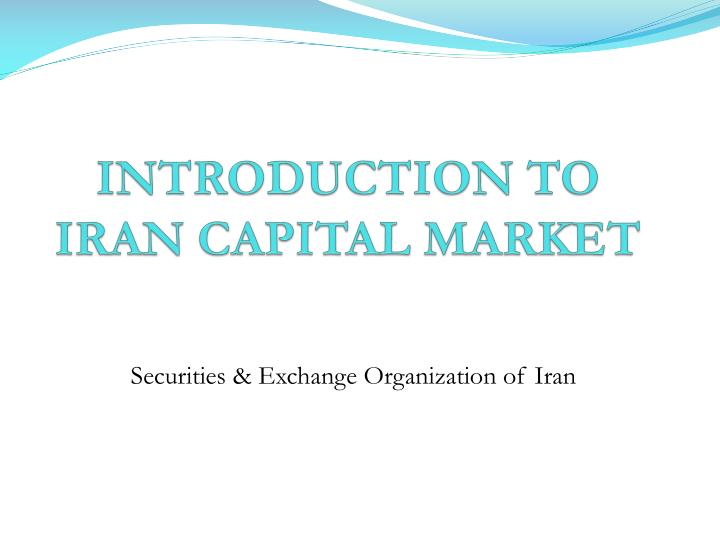 Introduction to iran capital market