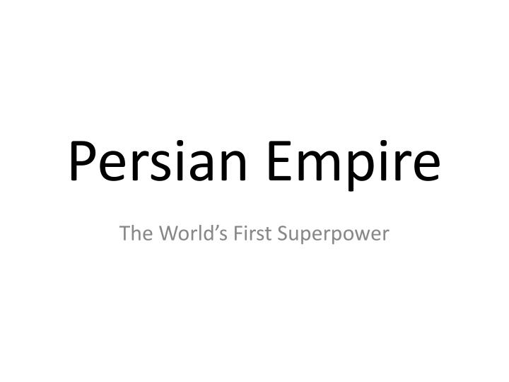 persian empire n.