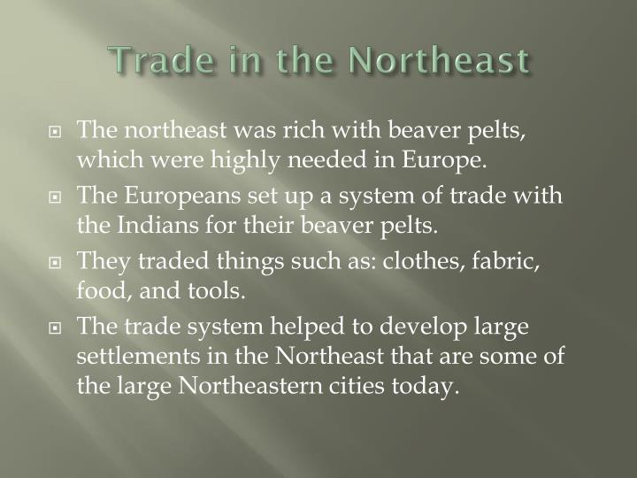 Trade in the northeast