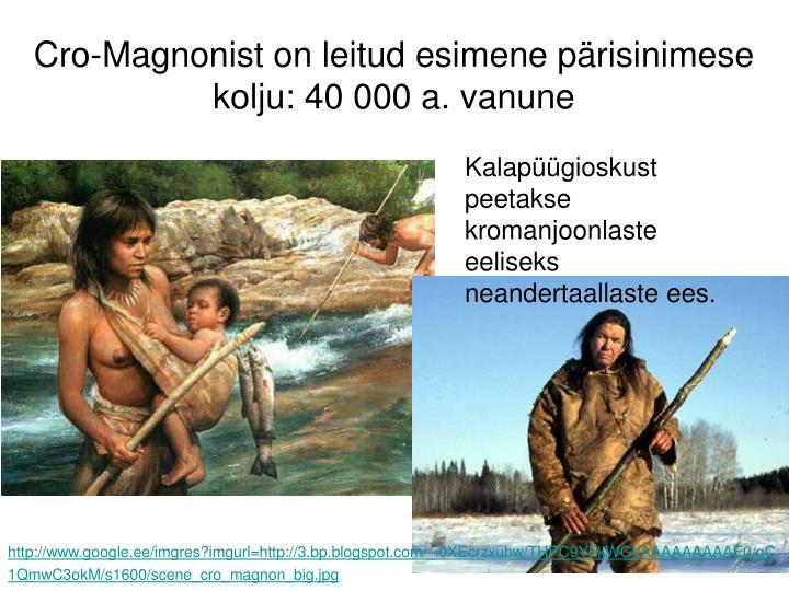 Cro-Magnonist on leitud esimene pärisinimese kolju: 40 000 a. vanune