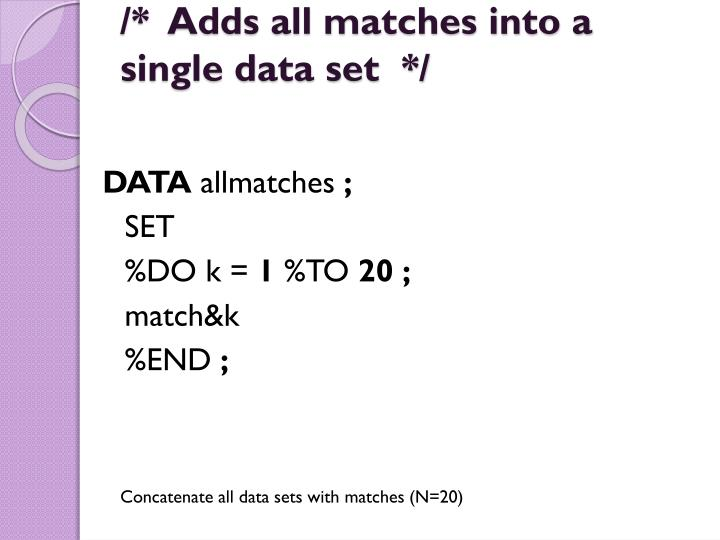 /*  Adds all matches into a single data set  */